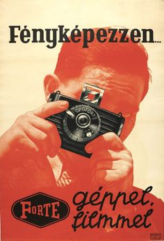 Révai Nyomda, Take your photos with Forte camera to Forte film. Hungarian advertising poster, via vatera Vintage Advertising Posters, Vintage Advertisements, Vintage Posters, Retro Posters, Poster Art, Typography Poster, Poster Photography, Vintage Photography, Vintage Labels