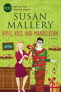 Susan Mallery - Apfel, Kuss und Mandelkern | Plätzchen backen, Geschenke einwickeln, den Baum schmücken - Noelle liebt die Weihnachtszeit und hat sich einen großen Traum erfüllt: Ihr eigenes Geschäft für Weihnachtsdekoration ist eröffnet, und es herrscht Hochbetrieb. [...]
