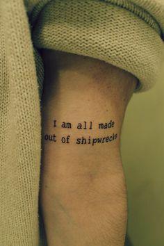 """I am all made out of shipwrecks"""