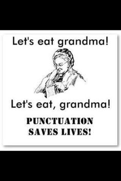 Friends, I know you love your grammar, and this is a magnificent example of why your grandmother agrees!