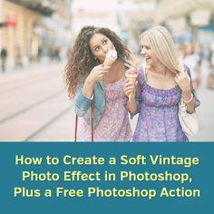 Come creare una foto molle Vintage Effect in Photoshop, Più una azione gratuita di Photoshop