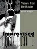 Improvised Lock Picking  Lock Picking Secrets from the Master  by Steven Hampton  Master locksmith Steven Hampton has more than 40 years of experience in designing different ways to open locks without keys and has personally taught dozens of today's most talented locksmiths