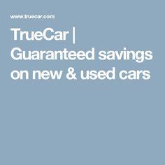TrueCar | Guaranteed savings on new & used cars