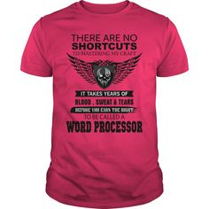 There Are No Shortcuts To Mastering My Craft WORD PROCESSOR T-Shirts, Hoodies. SHOPPING NOW ==► https://www.sunfrog.com/Jobs/There-Are-No-Shortcuts-To-Mastering-My-Craft-WORD-PROCESSOR-Hot-Pink-Guys.html?id=41382