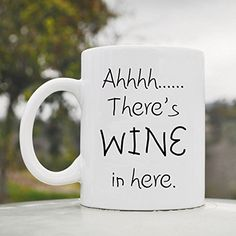 Ahhhh.... There's wine in here. funny 11oz ceramic coffee mug cup JS Artworks http://www.amazon.com/dp/B00N0AQIJY/ref=cm_sw_r_pi_dp_udgeub0DE2G56