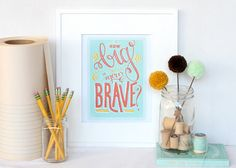 how big is your brave?  handlettered typographic by recipeforcrazy