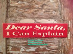 Dear Santa, I Can Explain   Wood Sign  5.5 x 24  Funny Christmas Sign by NotTooShabbyChicHome on Etsy