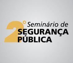 FENAPEF - Instituto promove Seminário de Segurança Pública, nesta sexta-feira, 30