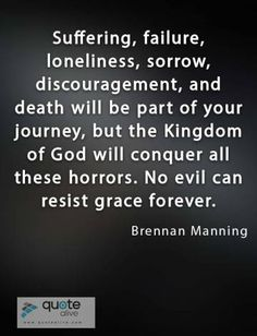 Brennan Manning Quotes, Failure Quotes, Lonliness, The Kingdom Of God, Death