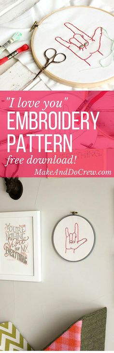 """Free embroidery pattern based on the American Sign Language sign for """"I love you."""" Perfect DIY art for a baby nursery, playroom or Valentine's Day gift idea. Embroidery Monogram, Paper Embroidery, Embroidery Patterns Free, Hand Embroidery Designs, Embroidery Kits, Embroidery Stitches, Embroidery Techniques, Crochet Patterns, Make And Do Crew"""