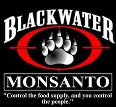 Monsanto hires infamous mercenary firm Blackwater to track activists around the world