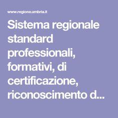 Sistema regionale standard professionali, formativi, di certificazione, riconoscimento dei crediti - Regione Umbria