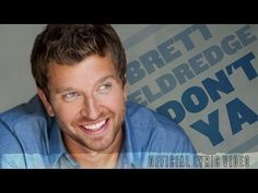 Brett Eldredge - Don't Ya (Official Lyric Video)---he's so cute!