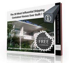 Free Shipping Container Homes Book - This 120 page full color digital book showcases the 30 Container Homes built during the last 10 years that have influenced Designers and Architects more than any others.    It includes full color exterior and interior photographs as well as construction shots for each home showing the layout of the Containers.