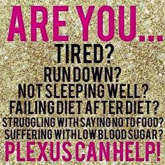 Sugar is my crux!  I am a self diagnosed Sugar and Food Addict. I thought I was doomed to live the life of a Sugar Addict and suffer the awful, unhealthy side effects of sugar (Diabetes runs in my family!).  Plexus definitely helped me!  Now you know why I am so passionate about this company!: