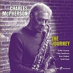Charles McPherson The Journey