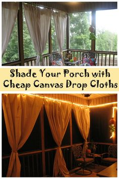 Shade your porch or outdoor space with inexpensive canvas drop cloths.  http://www.hometalk.com/l/oC3