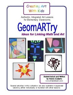 GeomARTry - Linking Math and Art - This collection of quick art activity ideas offers many opportunities for students to use and interpret geometry vocabulary, apply their knowledge of geometric and other math terms, use measuring skills, consider symmetry and three-dimensions, and even work on estimating skills. all in the context of creating art.
