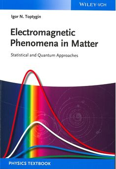 Electromagnetic phenomena in matter : statistical and quantum approaches / Igor N. Toptygin