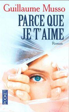 Guillaume Musso - Parce que je t'aime: Une histoire surprenante comme tous les Musso bien sur :D . Pleins de mystères , de secrets et surtout d'amour . Un roman à lire absolument P.S : Ce roman m'a fait pleuré .