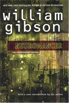 "Neuromancer by William Gibson - definitely on my ""to read"" list"