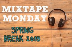 This mix of Luke Bryan, Shwayze, Dirty Heads and more will send you to a sunny paradise — even if you spend your break at home.