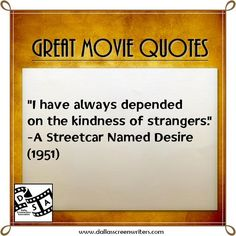 #Movie #Quotes A Streetcar Named Desire