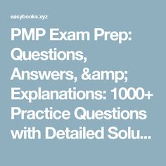 PMP Exam Prep: Questions, Answers, & Explanations: 1000+ Practice Questions with Detailed Solutions | Read Books Online