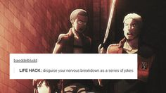 Reiner Braun + text posts Heh, the text post reminds me of Hawkeye from M*A*S*H <<< true