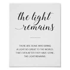 Shop The Light Remains Black White Memorial Wedding Poster created by wuyfavors. Memorial Quotes For Mom, Fathers Day Quotes, Mom Quotes, Life Quotes, Cherish Quotes, Mom In Heaven Quotes, Memorial Ideas, Wisdom Quotes, In Memory Quotes