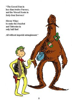If Dr. Seuss created Star Wars.