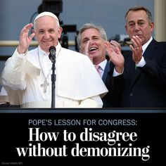 Pope Francis teaches Congress how to to disagree without demonizing, converse without condemning