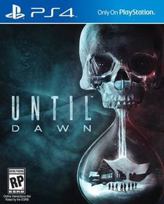 Until Dawn PS4. I cannot wait to play this game!