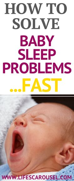 Solve Your Baby's Sleep Problems FAST! 10 quick and easy tips to help baby sleep through the night. Help toddlers sleep better and nap too! No sleep training required! Sleep advice for you and your baby.