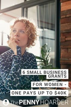 If you're a woman trying to start a business, you should definitely apply for these six small business grants. One pays up to $40,000! @The Penny Hoarder