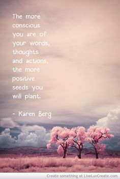 The More Conscious You Are Of Your Words Thoughts And Actions The More Positive Seeds You Will Plant Spiritual Life, Spiritual Awakening, Kabbalah Quotes, Favim, Peace Of Mind, Consciousness, Life Lessons, Favorite Quotes, Quotations