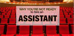 Before you start placing ads to hire your first assistant, here are 3 steps to go through.