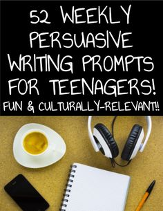 Persuasive Writing Prompts: Fun Teen Issues