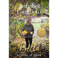 Carole's Chatter: Bella by Annabel Langbein Osvaldo Gross, Funny Anecdotes, Ted, Dollhouse Family, Living Off The Land, Rich Life, Book Publishing, Memoirs, Book Format
