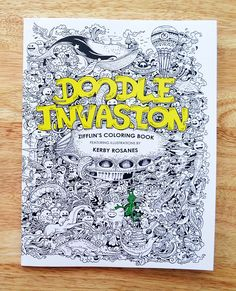 Doodle Invasion Is A New Coloring Book For Adults In Line With The Excellent Adult Activity And Between Lines Designed By Talented