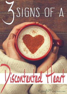 Discontentment is ugly. It tells God that the blessings He has given you aren't enough. Do you have any of the signs of a discontented heart?
