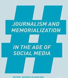Journalism And Memorialization In The Age Of Social Media PDF