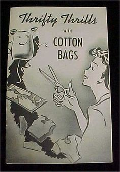 Vintage-Book-Feedsack-Flour-Sugar-Sack-Thrifty-Thrills-w-Cotton-Bags-1940s-Era