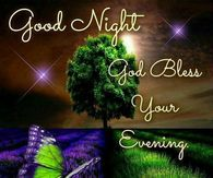 Goodnight God Bless Your Evening, Sweet Dreams!
