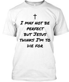 Jesus Died for Me! | Teespring