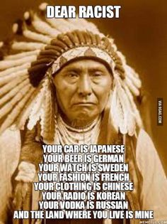 think,education-Dear racists. Read it over & over. The trumpanzees racist hillbilly ignorant morons are the problem. Native American Wisdom, Native American History, Native American Indians, American Symbols, Native Quotes, Indian Quotes, Alucard, Native Indian, History Facts