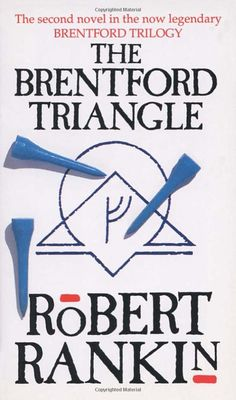 The Brentford Triangle (Brentford Trilogy): Still my favourite Robert Rankin novel. Brentford, Good Books, Triangle, Novels, Writing, Reading, Geek, Authors, Board