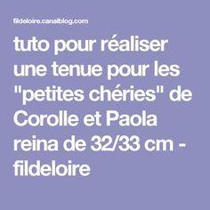 """tuto pour réaliser une tenue pour les """"petites chéries"""" de Corolle et Paola reina de 32/33 cm - fildeloire"""
