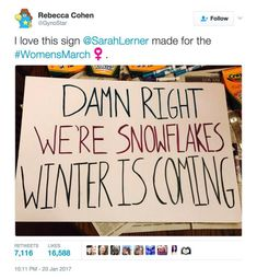 A must-see collection of clever and biting protest signs from the Women's March on Washington and sister marches around the world.: Damn Right We're Snowflakes