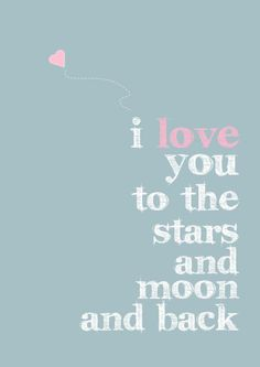 Love this Very romantic. I love you to the stars and moon and back. Cute Quotes, Great Quotes, Words Quotes, Wise Words, Quotes To Live By, Inspirational Quotes, Awesome Quotes, Book Quotes, I Love You